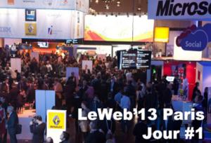 LeWEB'13 à Paris Jour 1
