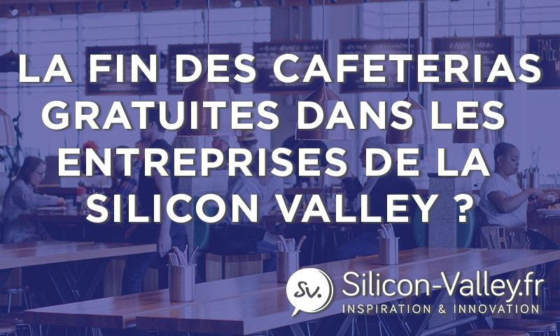 cafétéria gratuite en silicon valley