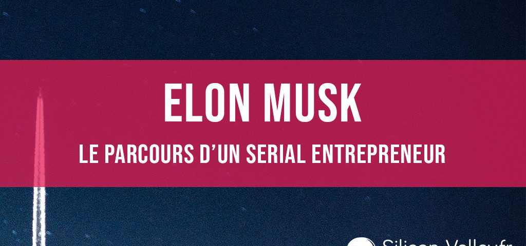 elon-musk-couverture-article-serial-entrepreneur