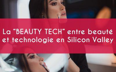 """La """"beauty tech"""" entre beauté et technologie en Silicon Valley."""